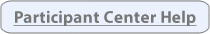 Participant Center Help button5.fw.png